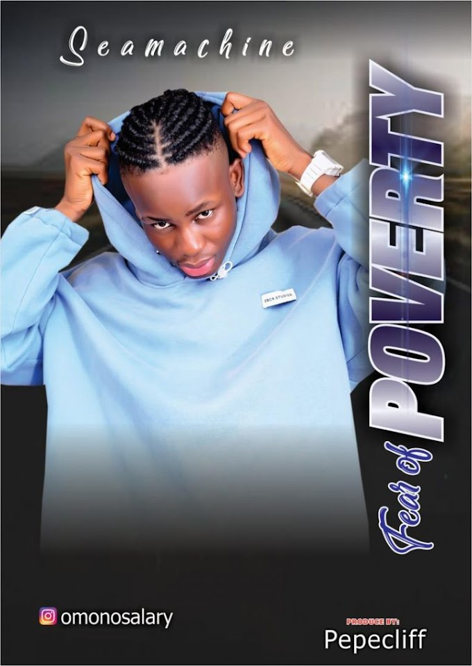 Music : SEAMACHINE - Fear Of Poverty ( Prod Pepecliff ) Mp3 Download