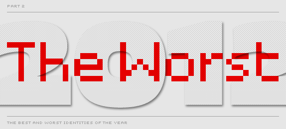 The Best and Worst Identities of 2011, Part II: The Worst