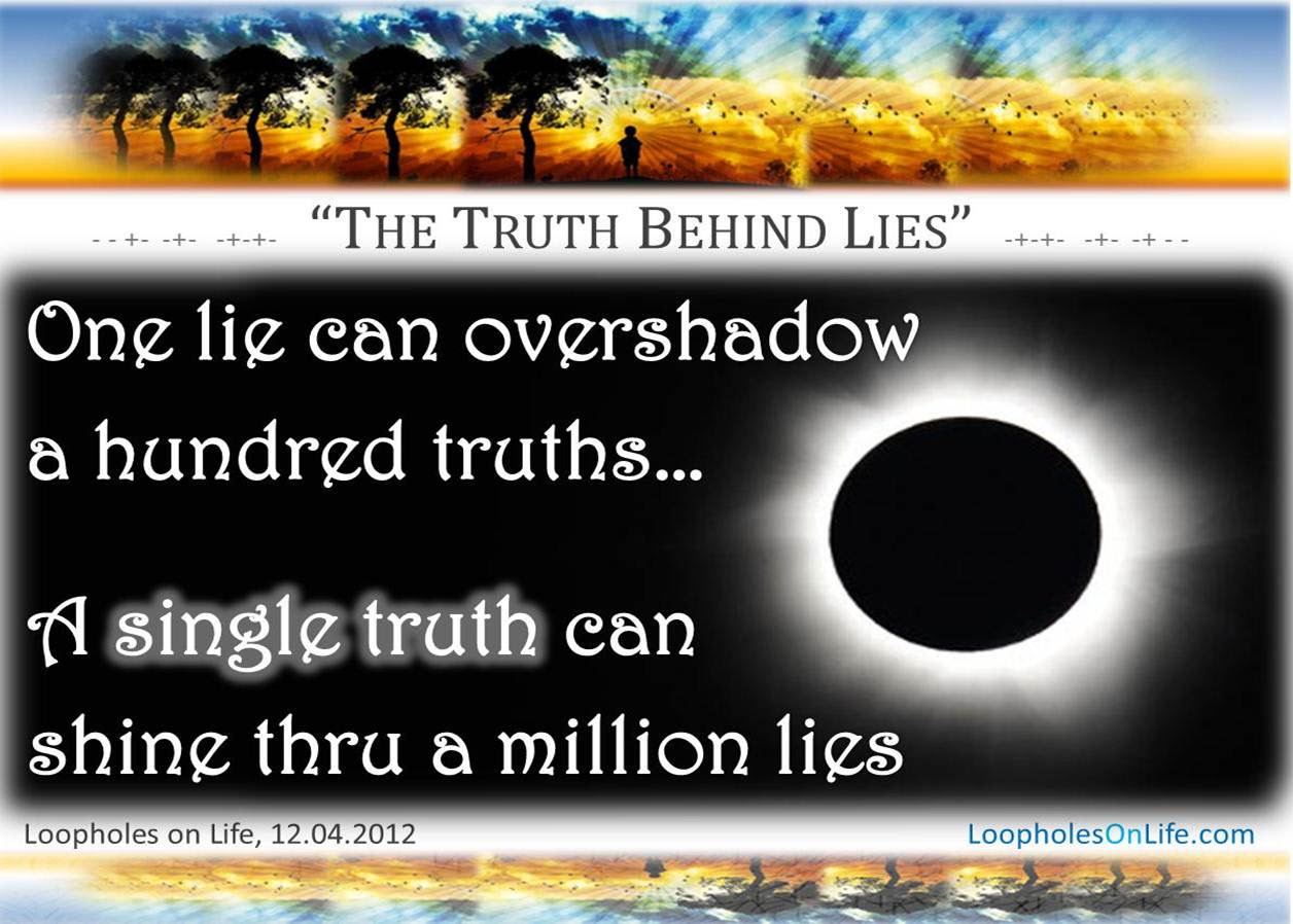 The Truth Behind Lies One Lie Can Overshadow A Hundred Truths A