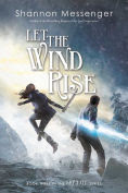 Title: Let the Wind Rise, Author: Shannon Messenger