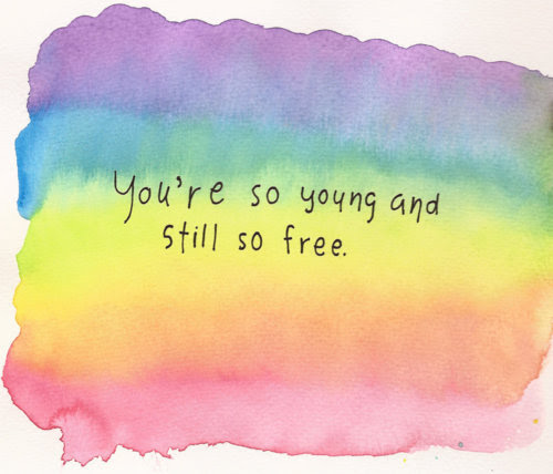 Youre So Young And Still So Free Unknown Picture Quotes Quoteswave