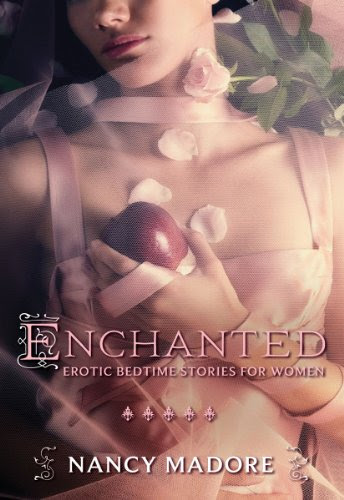 Enchanted: Erotic Bedtime Stories For Women by Nancy Madore