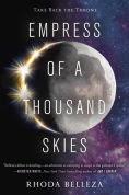 Title: Empress of a Thousand Skies, Author: Rhoda Belleza