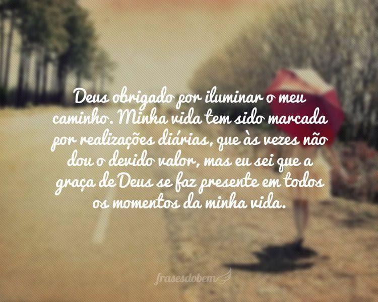 Frases De Fé Deus Obrigado Por Iluminar O Meu Caminho Minha Vida