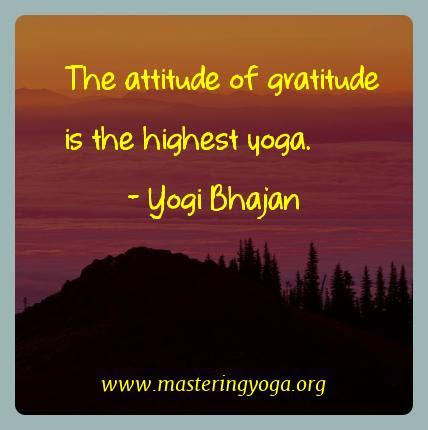 Yoga Quotes Of Yogi Bhajan The Attitude Of Gratitude Is The