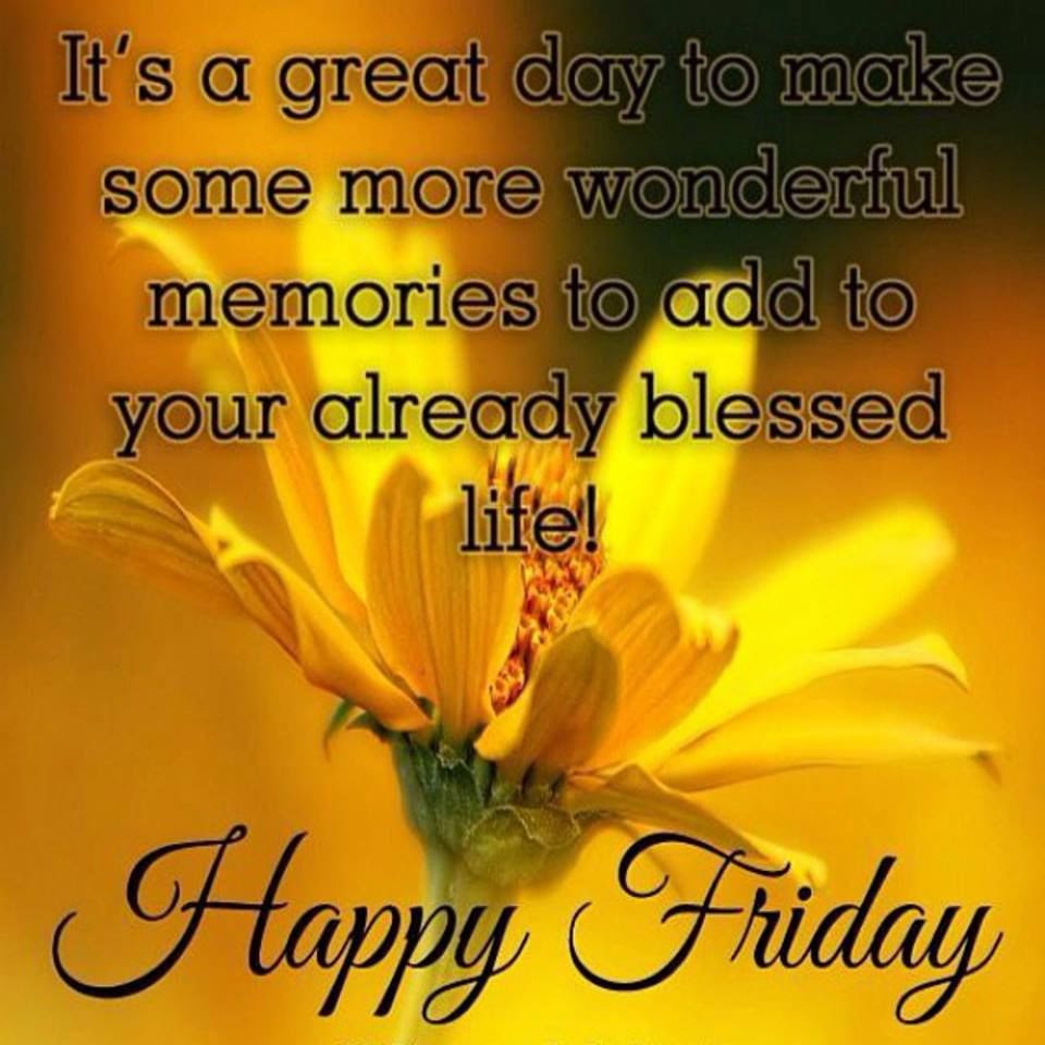 Happy Friday Its A Great Day Pictures Photos And Images For