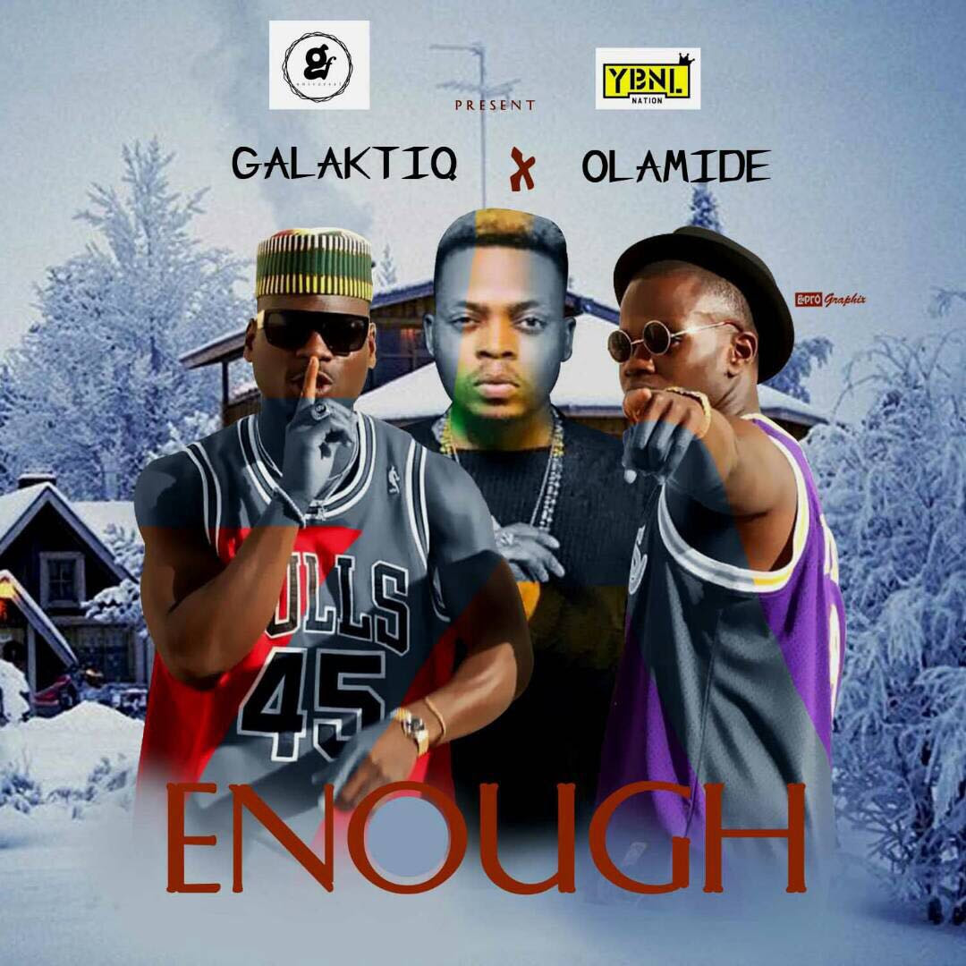 Galaktiq Ft. Olamide – Enough