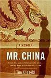 Mr. China: A Memoir, by Tim Clissold