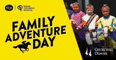 Family Adventure Day at Churchill Downs Presented by Kroger May 17 and June 21. Advance tickets just $8