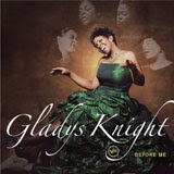 Gladys Knight, Before Me