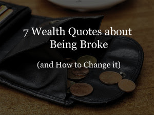 7 Wealth Quotes About Being Broke
