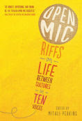 Title: Open Mic: Riffs on Life Between Cultures in Ten Voices, Author: Mitali Perkins