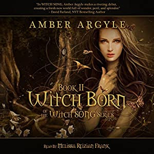 Witch Born: Witch Song, Book 2 | [Amber Argyle]