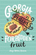 Title: Georgia Peaches and Other Forbidden Fruit, Author: Jaye Robin Brown