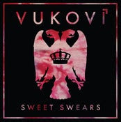"Image of Vukovi- ""Sweet Swears"" EP (CD)"