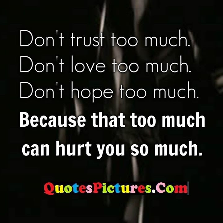 Innovative Hurts Quotes About Dont Love Quotespicturescom