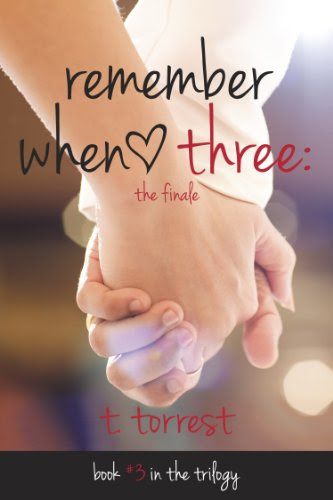 Remember When 3: The Finale (Remember Trilogy #3) by T. Torrest