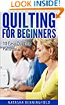 Quilting For Beginners: 10 Easy Quilt...