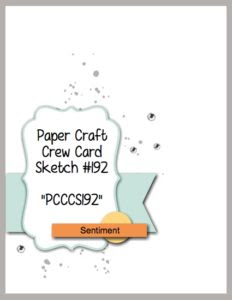 Paper Craft Crew Card Sketch 192