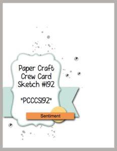 Paper Craft Crew Card Sketch 192