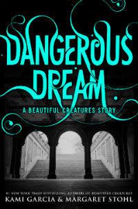 Dangerous Dream de Kami Garcia e Margareth Stohl