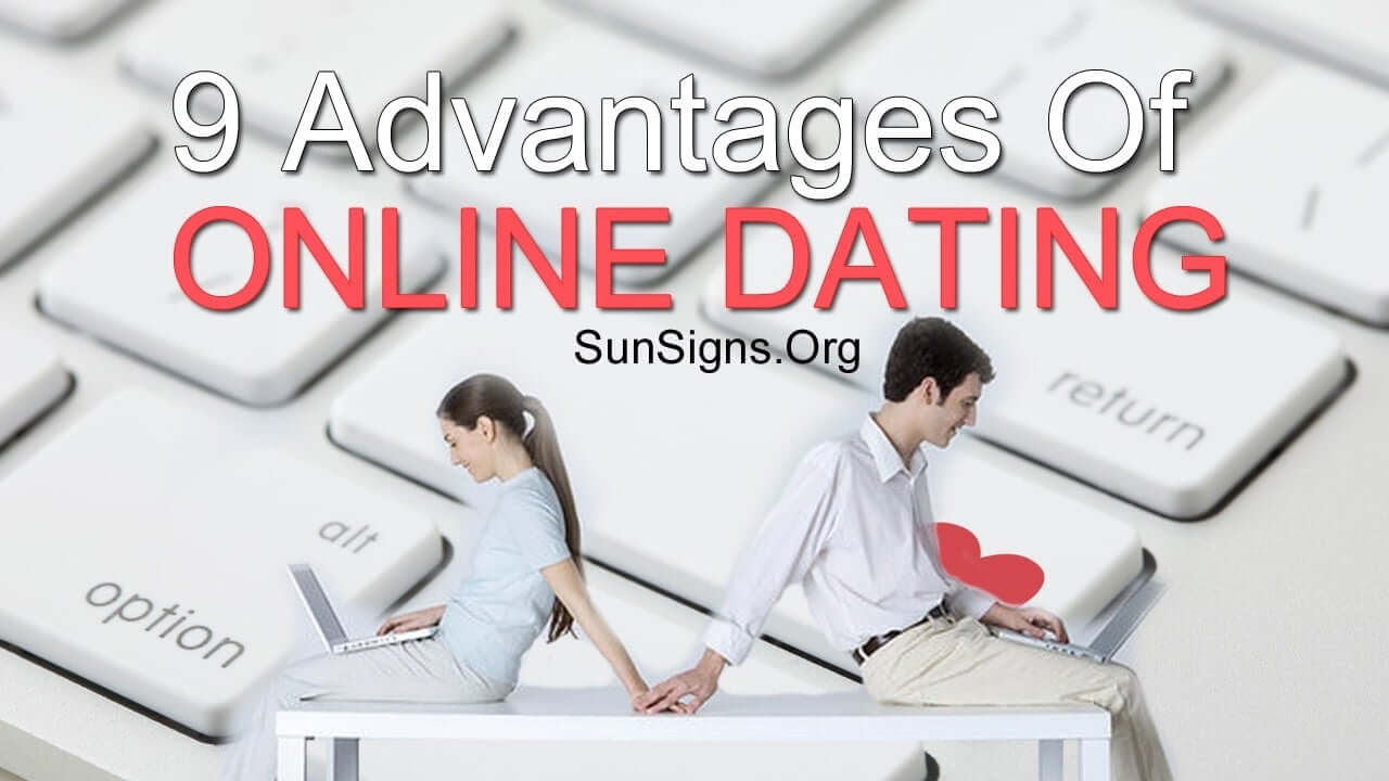 dating online advantages and disadvantages