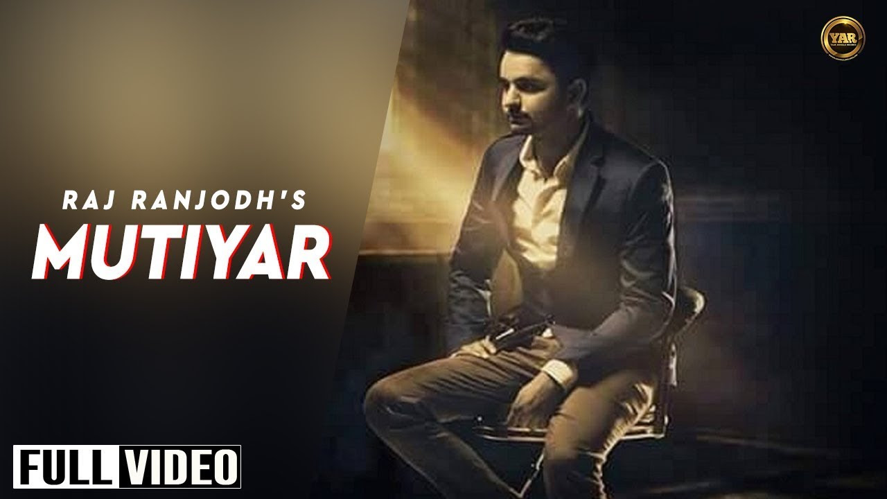 MUTIYAR SONG LYRICS & VIDEO | RAJ RANJODH | ROMANTIC | YAAR ANMULLE RECORDS 2015