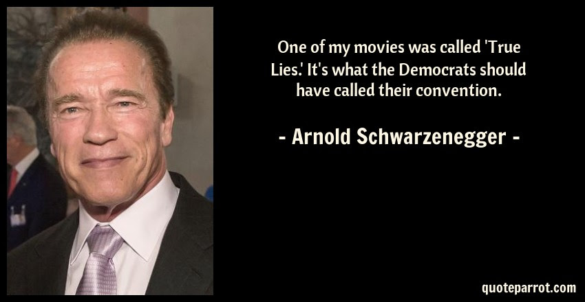One Of My Movies Was Called True Lies Its What The By Arnold