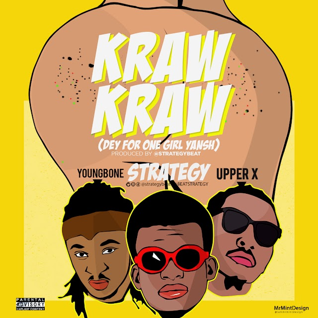 MUSIC: Strategy - Kraw Kraw ft Upper X, Youngbone (Prod. Strategybeat)