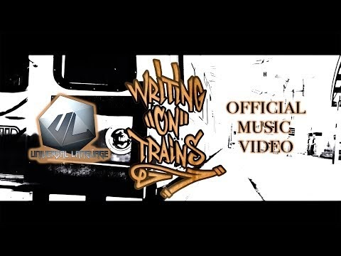 Universal Language - Writing On Trains [Official Music Video]