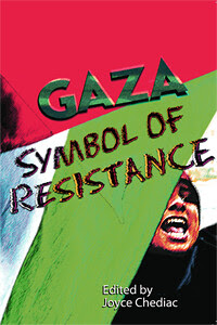 "Cover of a recent book ""Gaza: Symbol of Resistance,"" edited by Joyce Chediac. The book includes a chapter on African American solidarity with Palestine by Pan-African News Wire editor Abayomi Azikiwe. by Pan-African News Wire File Photos"