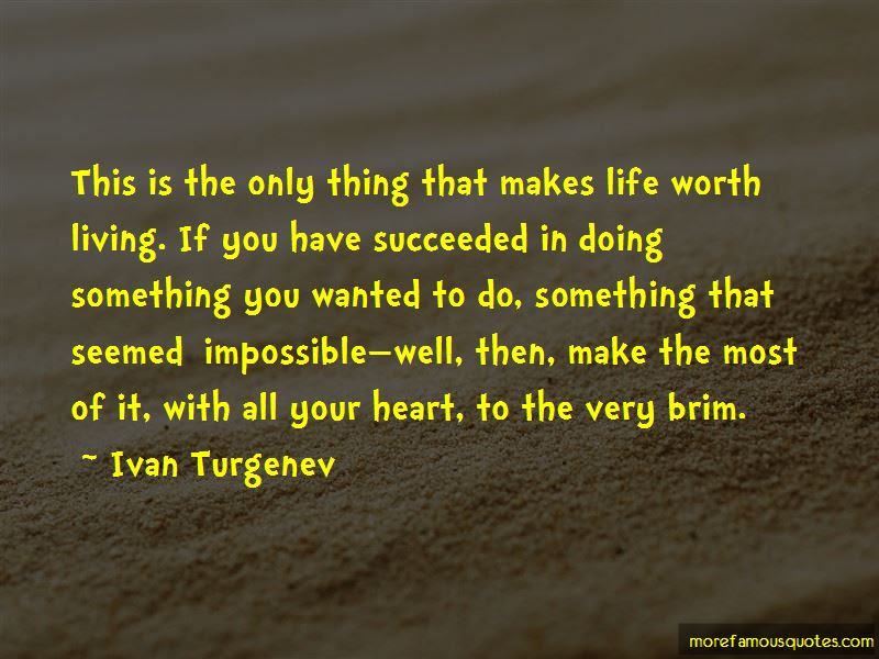 Life Worth Living Quotes Top 174 Quotes About Life Worth Living