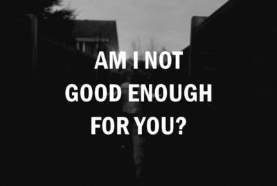Am I Not Good Enough For You Sad Quote Quotespicturescom