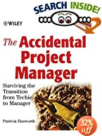 The Accidental Project Manager by Patricia Ensworth is a survival guide for the person who suddenly becomes a software project leader without preparation