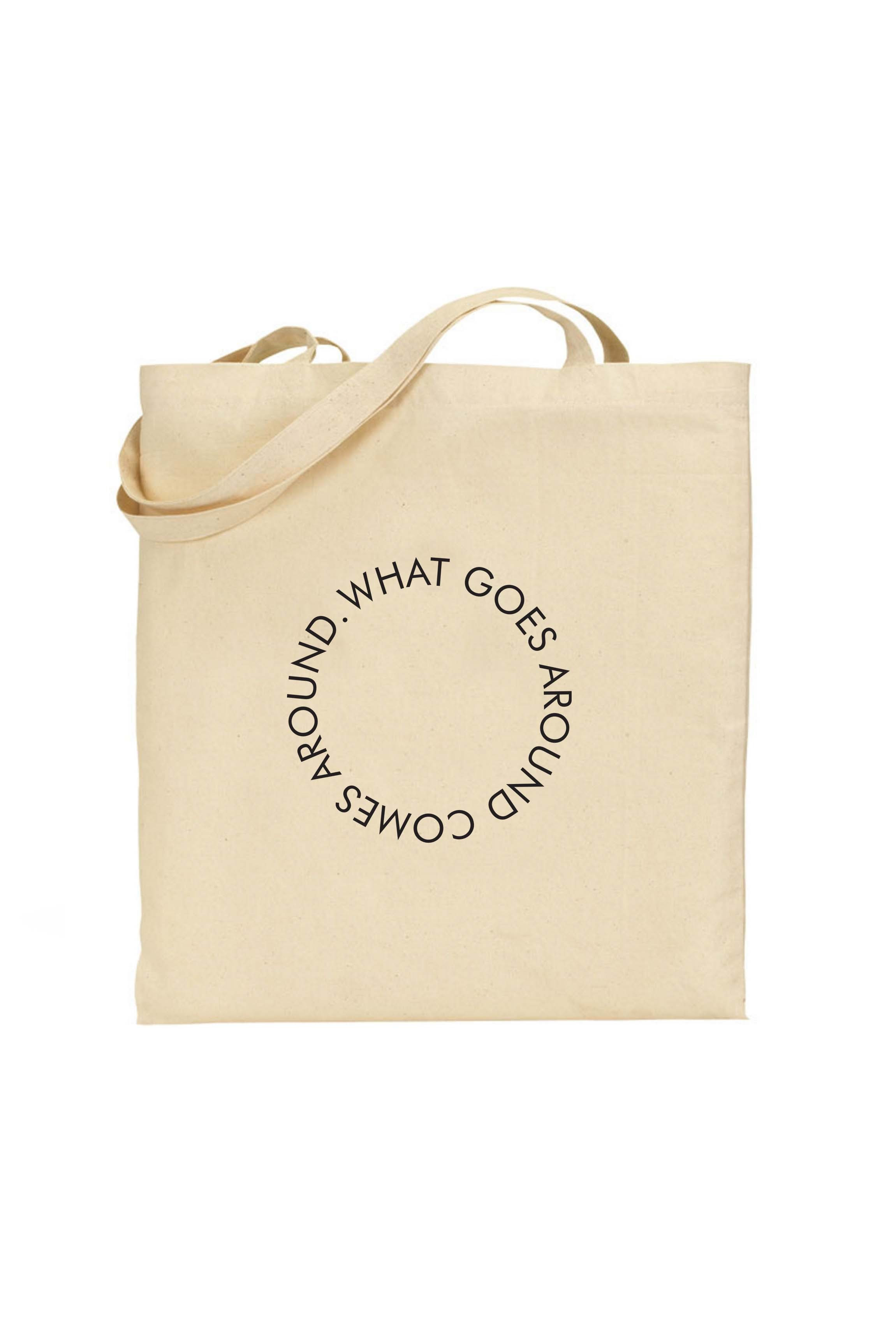 Tote Bag What Goes Around Comes Around Quotes Popular Themes