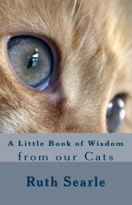 A Little Book of Wisdom from our Cats