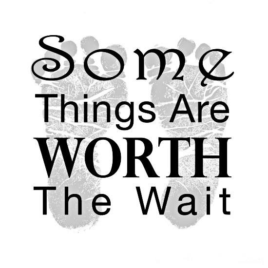 Some Things Are Worth The Wait Quote Classified Chic