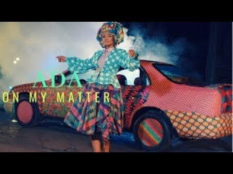 Ada Ehi - On My Matter Lyrics and Music Video