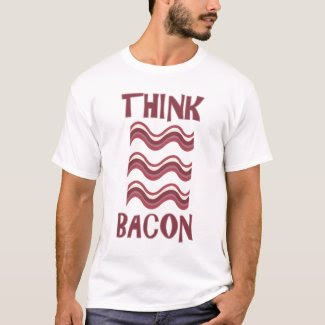 Think Bacon shirt
