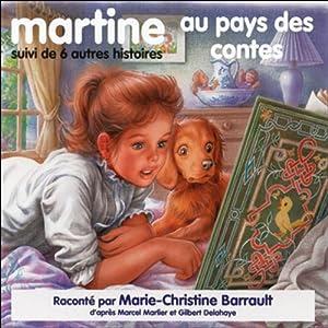 Martine au pays des contes, suivi de 6 autres histoires | Livre audio