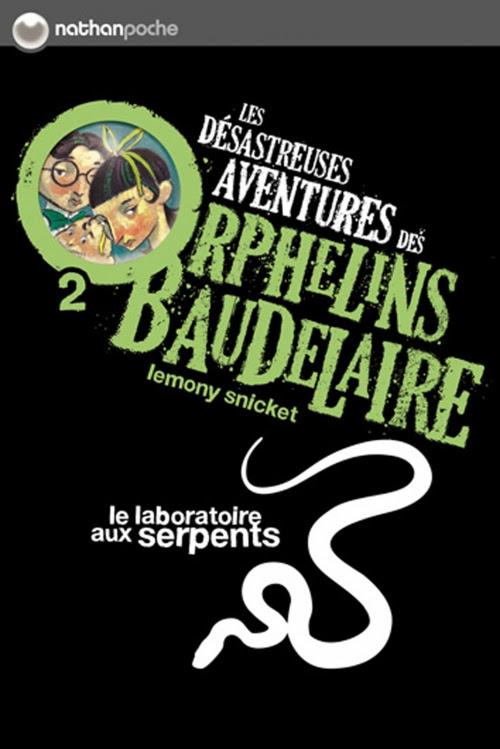 Couverture Les désastreuses aventures des orphelins Baudelaire, tome 02 : Le laboratoire aux serpents