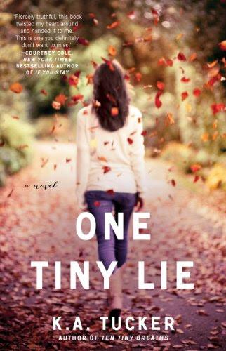 One Tiny Lie: A Novel by K.A. Tucker
