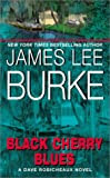 Black Cherry Blues, by James Lee Burke