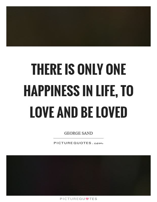 Life Love And Happiness Quotes Sayings Life Love And Happiness Picture Quotes