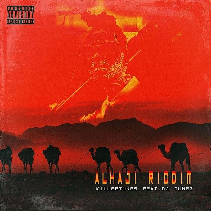 [MUSIC] Killertunes Ft. DJ Tunez – Alhaji Riddim
