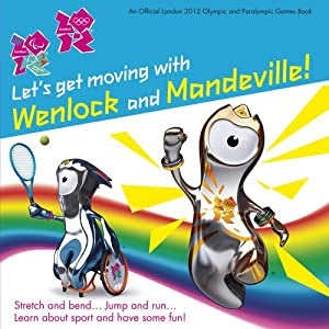 Let's Get Moving with Wenlock and Mandeville! (London 2012)