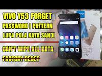 VIVO Y53 LUPA POLA KATA SANDI PASSWORD (FORGOT LOCK PATTERN) | TIDAK BISA WIPE ALL DATA FACTORY RESET