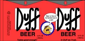 Simpsons Duff beer can label - Beer is 12 ounces of fermented love in a can