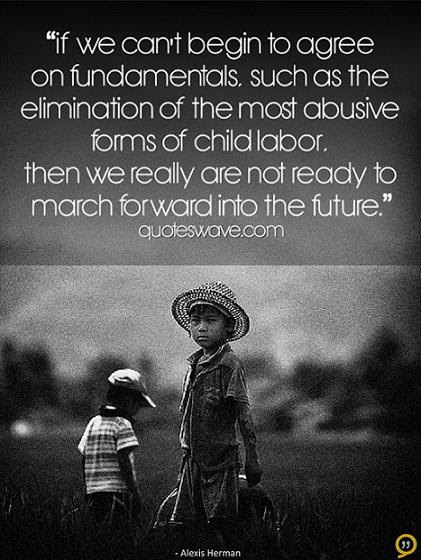 Quotes About Child Labor 54 Quotes