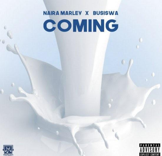 [MUSIC] NAIRA MARLEY X BUSIWA_COMING_DOWNLOAD MP3